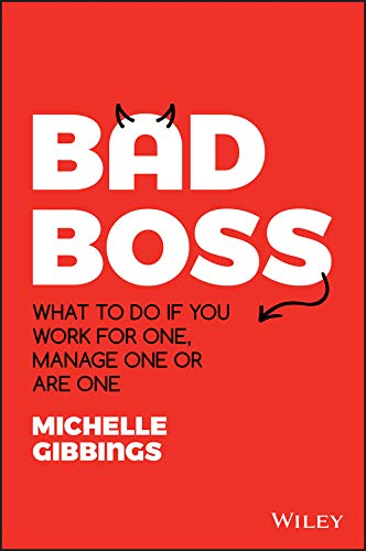 Bad Boss: What to Do if You Work for One, Manage One or Are One Image