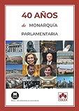40 años de monarquía parlamentaria (Monografía)