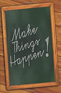 Make Things Happen: To-Do List Notebook Daily Checklist Planner   A Fun Easy Tool to Get Organized - 90 Pages: To Do Check...