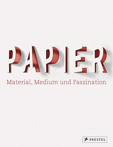 Papier: Material, Medium und Faszination