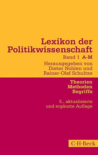 Lexikon der Politikwissenschaft Bd. 1: A-M: Theorien, Methoden, Begriffe (Beck Paperback)
