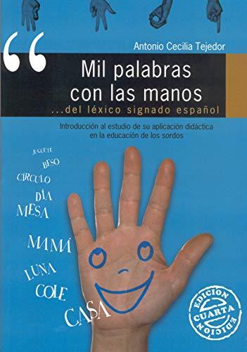 Mil palabras con las manos: Introducción al estudio de su aplicación didáctica en la educación de los sordos: 18