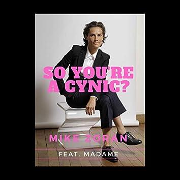 So You're a Cynic?