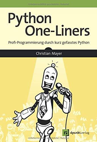 Python One-Liners: Profi-Programmierung durch kurz gefasstes Python
