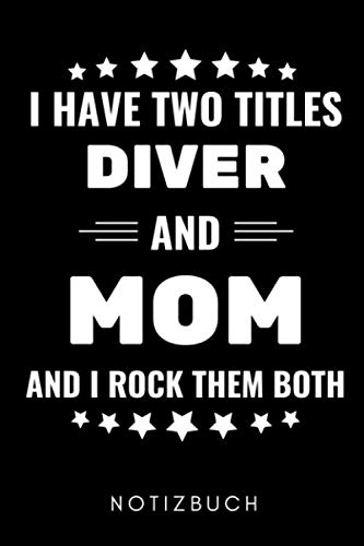 I HAVE TWO TITLES DIVER AND MOM AND I ROCK THEM BOTH NOTIZBUCH: A5 WOCHENKALENDER Taucher Geschenk | Tauchen | Tauchsport | Gerätetauchen | ... | Tauchzubehör | Geschenkidee Geburtstag