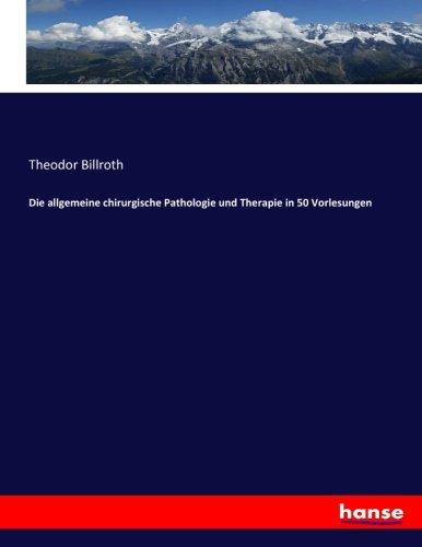 Die allgemeine chirurgische Pathologie und Therapie in 50 Vorlesungen