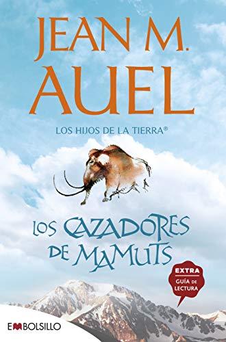 Los cazadores de mamuts: La más bella saga prehistórica jamás contada (EMBOLSILLO)