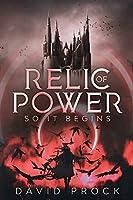 Relic of Power: So it Begins