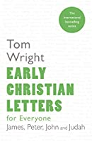 Early Christian Letters for Everyone: Reissue (For Everyone Series: New Testament)