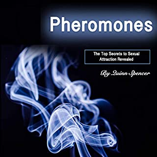 Pheromones: The Top Secrets to Sexual Attraction Revealed audiobook cover art