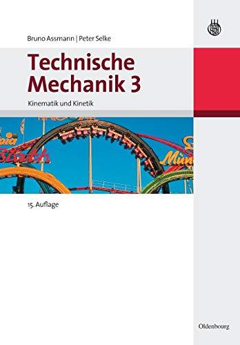 Technische Mechanik 1-3: Technische Mechanik 3: Band 3: Kinematik und Kinetik