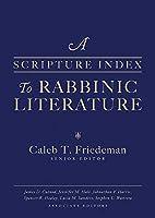 A Scripture Index to Rabbinic Literature