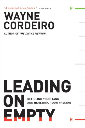 Leading on Empty: Refilling Your Tank and Renewing Your Passion (English Edition)