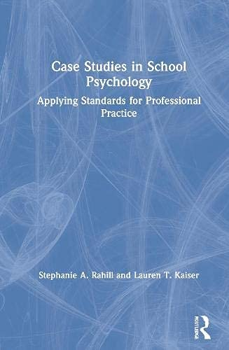 Case Studies in School Psychology: Applying Standards for Professional Practice (English Edition)