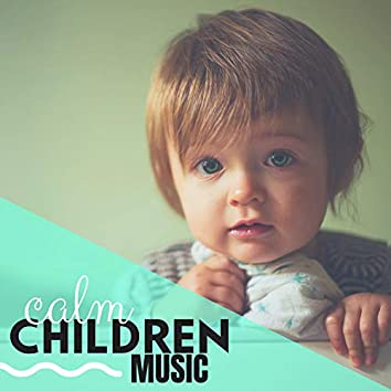Calm Children Music - Piano Music for Your Heart, Goodnight Lullabies to Sleep in Total Serenity