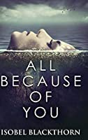 All Because of You: Large Print Hardcover Edition