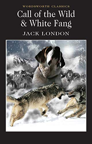 Call of the Wild and White Fang (Wordsworth Cla... 1853260266 Book Cover