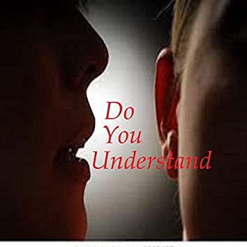 Do You Understand