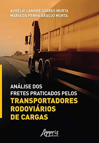 Análise dos Fretes Praticados Pelos Transportadores Rodoviários de Cargas