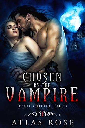 Chosen by the Vampire (Cruel Selection Vampire Series Book 1) (English Edition)
