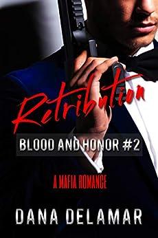 Retribution: A Mafia Romance (Blood and Honor, #2) by [Dana Delamar]