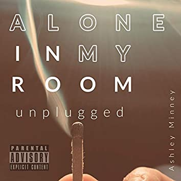 Alone In My Room (unplugged)