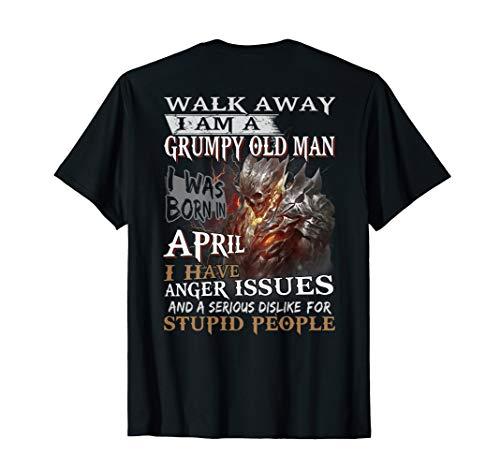 Mens I Am A Grumpy Old Man I was Born in April T-Shirt T-Shirt