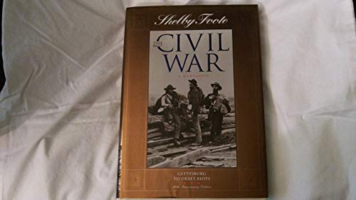 The Civil War: A Narrative, Volume 7: Gettysburg to Draft Riots - Book #7 of the Civil War: A Narrative, 40th Anniversary Edition