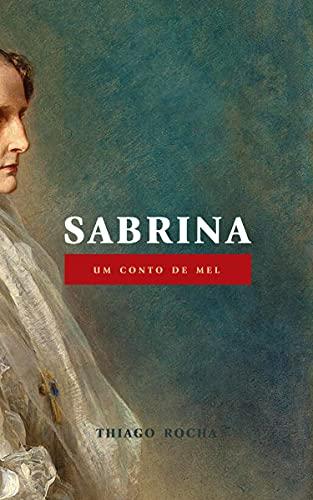 Sabrina: um conto de mel