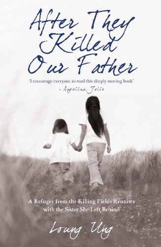 After They Killed Our Father: A Refugee from the Killing Fields Reunites with the Sister She Left...