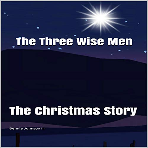 The Three Wise Men: The Christmas Story audiobook cover art