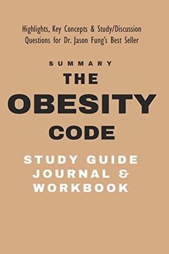 The Obesity Code Study Guide Journal and Workbook: Highlights, Key Concepts, & Study / Discussion Questions for Dr. Jason Fungs Best Seller