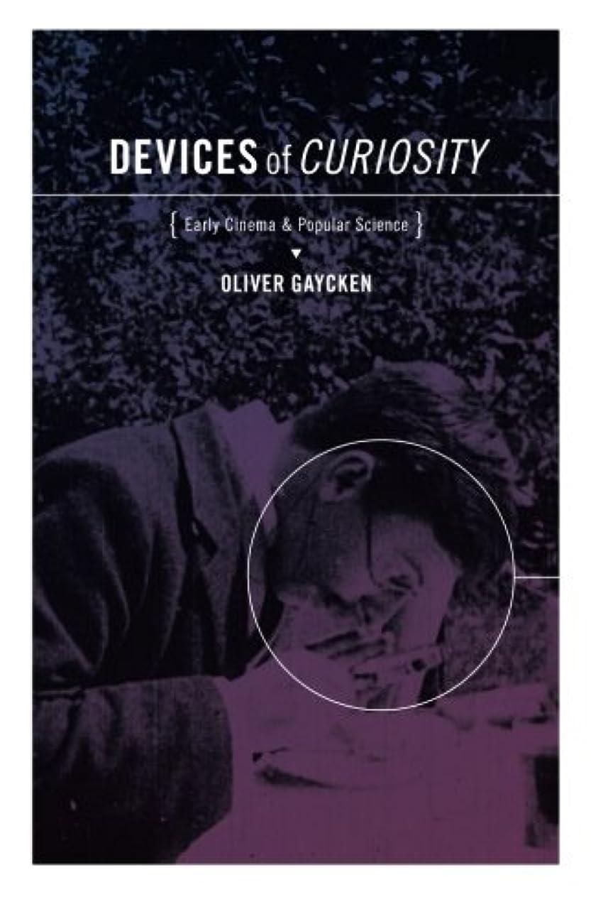 モニカ穀物苦いDevices of Curiosity: Early Cinema and Popular Science