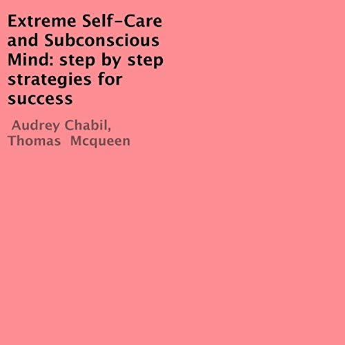 Extreme Self-Care and Subconscious Mind cover art