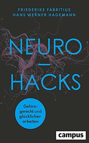 Neurohacks: Gehirngerecht und glücklicher arbeiten