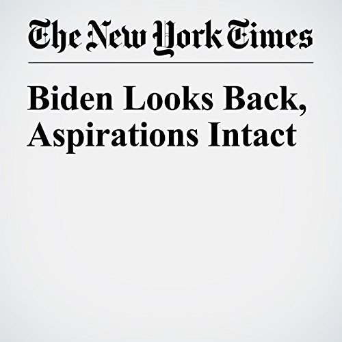 Biden Looks Back, Aspirations Intact audiobook cover art