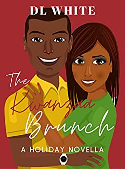 The Kwanzaa Brunch: A Holiday Novella (The Holiday Shorts) by [DL White]