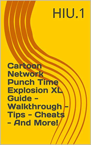 Cartoon Network Punch Time Explosion XL Guide - Walkthrough - Tips - Cheats - And More! (English Edition)