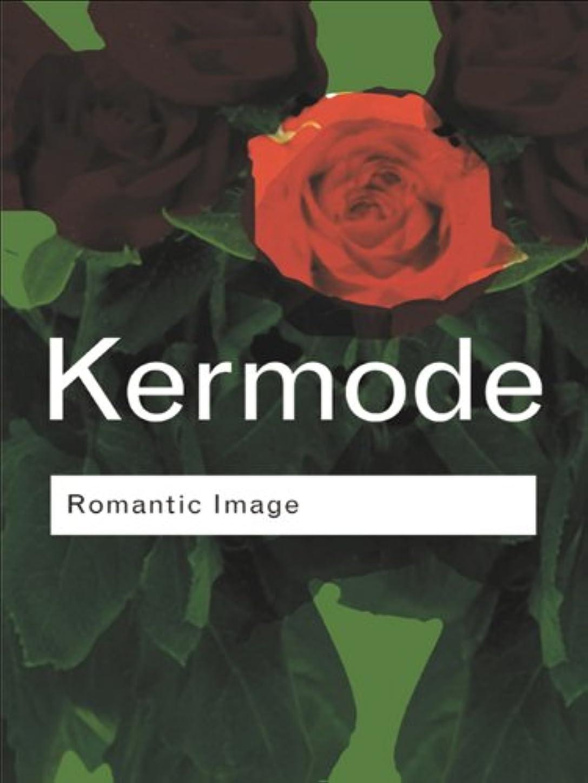 蘇生する申し込むどんよりしたRomantic Image (Routledge Classics) (English Edition)