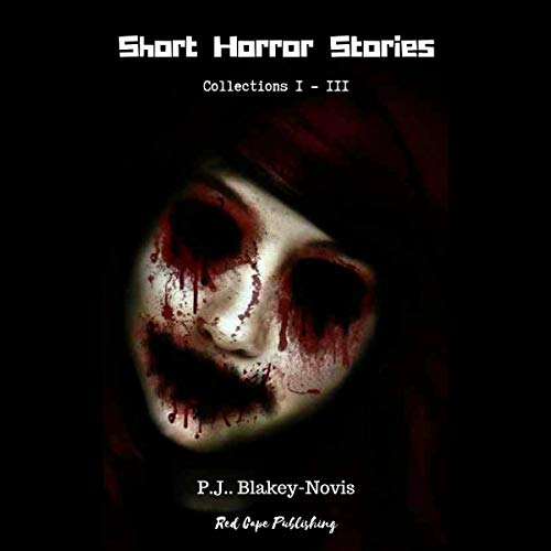 Short Horror Stories: Collections I - III cover art