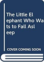 The Little Elephant Who Wants to Fall Asleep (Vietnamese Edition)