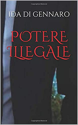 POTERE ILLEGALE