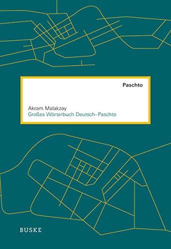 Großes Wörterbuch Deutsch–Paschto: Unter Mitwirkung von David Neil MacKenzie