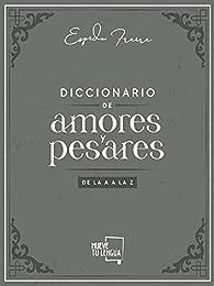 Diccionario de amores y pesares par Espido Freire