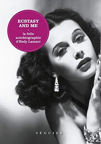 Ecstasy and me - La folle autobiographie d'Hedy Lamarr