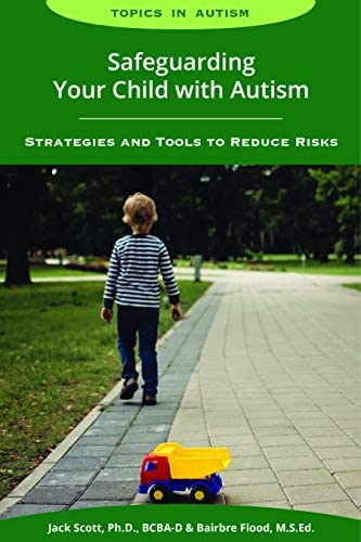 Safeguarding Your Child with Autism Strategies and Tools to Reduce Risks Topics in Autism product image