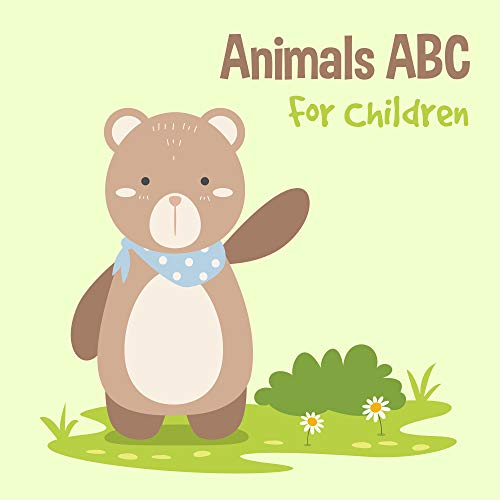 Animals ABC For Children: Kids Toddlers And Preschool. An Animals ABC Book For Age 2-5 To Learn The English Animals Names From A to Z (Bear Cover Design) (English Edition)