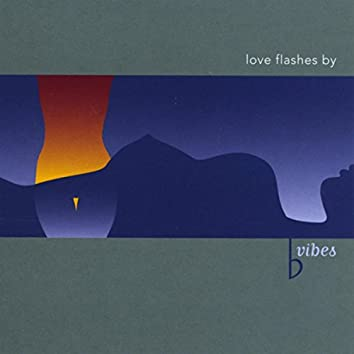 Love Flashes By