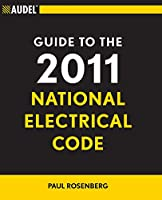 Audel Guide to the 2011 National Electrical Code: All New Edition (Audel Technical Trades Series)