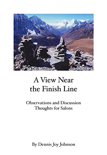 A View Near the Finish Line: Observations and Discussion Thoughts for Salons (English Edition)